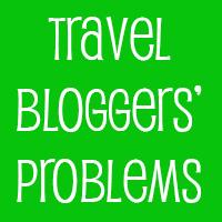 Travel Blogger Problems